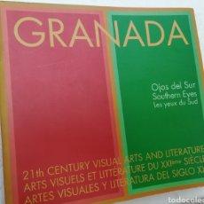 Libros de segunda mano: GRANADA OJOS DEL SUR ARTES VISUALES Y LITERATURA DEL SIGLO XXI. Lote 160168445