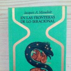 Libros de segunda mano: COLECCION OTROS MUNDOS - EN LAS FRONTERAS DE LO IRRACIONAL - 1975 - PLAZA JANES - LOTE 1. Lote 160189254