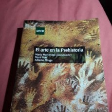 Libros de segunda mano: EL ARTE EN LA PREHISTORIA. UNED, 2014. CON CD. EXCELENTE ESTADO. MARIO MENÉNDEZ, MARTI MÁS, ALBERTO. Lote 160189770