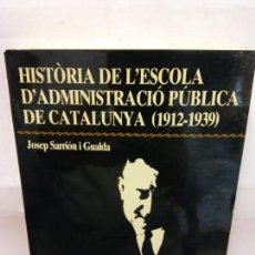 Libros de segunda mano: STQ.JOSEP SARRION.HISTORIA DE L´ ESCOLA D´ADMINISTRACIO PUBLICA..BRUMART TU LIBRERIA.. Lote 160223650