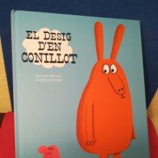 Libros de segunda mano: LIBRO EN CATALÁN - EL DESIG D'EN CONILLOT - RAMONA BADESCU / DELPHINE DURAND - BAULA EDELVIVES, 2018. Lote 160228672