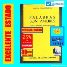 Libros de segunda mano: PALABRAS SON AMORES LÍMITES Y HORIZONTES DEL DIÁLOGO HUMANO - JOSÉ M. CABODEVILLA - BAC - EXCELENTE. Lote 160253230