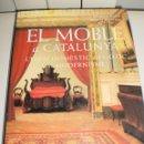 Libros de segunda mano: EL MOBLE A CATALUNYA. MÓNICA PIERA. ALBERT MESTRES. LLUÍS CASALS 1999 TAPA DURA, 309 PÀG (SEMINOU). Lote 160282654