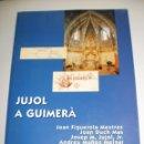 Libros de segunda mano: JUJOL A GUIMERÀ. VVAA. (EN CATALÀ) 1999 PARRÒQUIA DE STA Mª DE GUIMERÀ 70 PÀG (SEMINOU). Lote 160301734