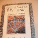 Libros de segunda mano: LA PREHISTORIA DE LA PALMA. EL LEGADO SIMBÓLICO DE LOS AWARAS. MIGUEL MARTÍN GONZÁLEZ (2001). Lote 160303350