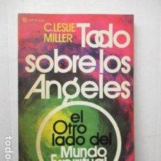 Libros de segunda mano: TODO SOBRE LOS ÁNGELES - EL OTRO LADO DEL MUNDO ESPIRITUAL - C. LESLIE MILLER / DIFICIL!. Lote 160304206