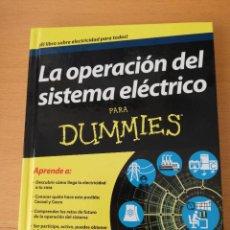Libros de segunda mano: LA OPERACIÓN DEL SISTEMA ELÉCTRICO PARA DUMMIES. Lote 160351618