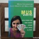 Libros de segunda mano: MUS VISTO (MANU LEGUINECHE-LALO MARTIN DE ARELLANO) PRIMERA EDICION 2000. Lote 160372654