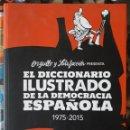 Libros de segunda mano: ORGULLO Y SATISFACCIÓN . EL DICCIONARIO ILUSTRADO DE LA DEMOCRACIA ESPAÑOLA 1975-2015. Lote 160372758
