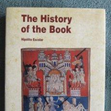 Libros de segunda mano: THE HISTORY OF THE BOOK / HIPÓLITO ESCOLAR / EDI. FUNDACIÓN GERMÁN SÁNCHEZ GUTIÉRREZ / EDICIÓN 1996. Lote 160376974