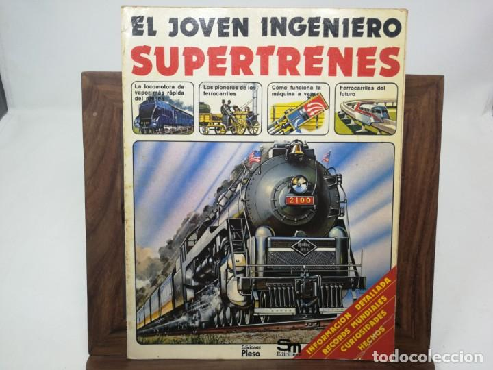SUPERTRENES. EL JOVEN INGENIERO. EDICIONES PLESA (Libros de Segunda Mano - Literatura Infantil y Juvenil - Otros)