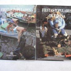 Libros de segunda mano: FIESTAS POPULARES DE ESPAÑA - TOMO I Y II -. Lote 160400910