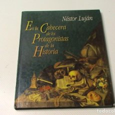 Livros em segunda mão: EN LA CABECERA DE LOS PROTAGONISTAS DE LA HISTORIA. (NESTOR LUJAN) . Lote 160446242