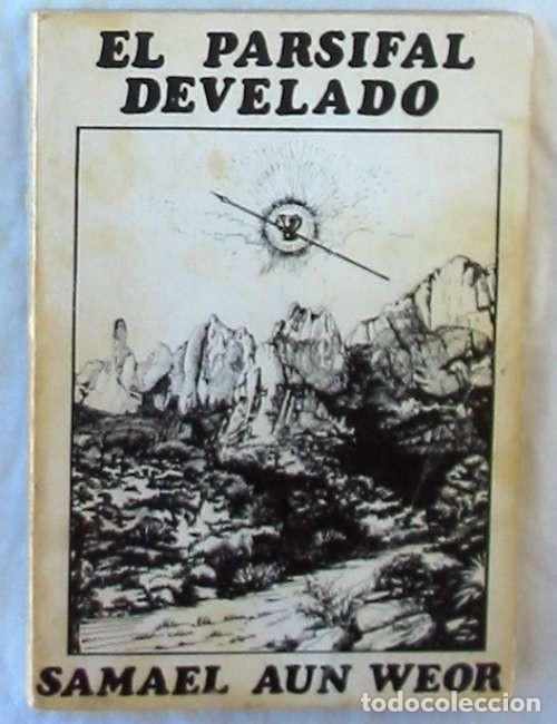 EL PARSIFAL DEVELADO - SAMAEL AUN WEOR - VER INDICE (Libros de Segunda Mano - Parapsicología y Esoterismo - Otros)