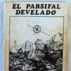 Libros de segunda mano: EL PARSIFAL DEVELADO - SAMAEL AUN WEOR - VER INDICE. Lote 160466250