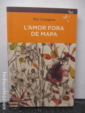 L'AMOR FORA DE MAPA (SEMBRA LLIBRES) - ROC CASAGRAN (Libros de Segunda Mano - Pensamiento - Otros)