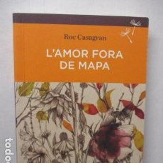 Libros de segunda mano: L'AMOR FORA DE MAPA (SEMBRA LLIBRES) - ROC CASAGRAN. Lote 160484470