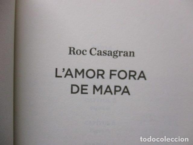 Libros de segunda mano: L'amor fora de mapa (SEMBRA LLIBRES) - Roc Casagran - Foto 6 - 160484470