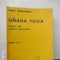 Libros de segunda mano: GÑANA YOGA. SENDERO DEL SUPREMO CONCIMIENTO. SWAMI VIVEKANANDA. Lote 160486858
