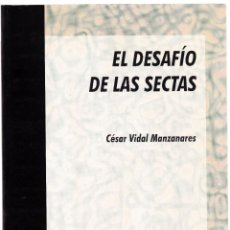 Libros de segunda mano: EL DESAFIO DE LAS SECTAS - CESAR VIDAL MANZANARES - 1995. Lote 160500018