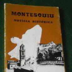 Libros de segunda mano: MONTESQUIU. NOTICIA HISTORICA, DE ANTONI PLADEVALL - 1978. Lote 160512646