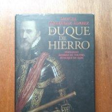 Libros de segunda mano: EL DUQUE DE HIERRO, FERNANDO ALVAREZ DE TOLEDO III DUQUE DE ALBA, MANUEL FERNANDEZ ALVAREZ, ESPASA. Lote 160521394