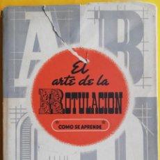 Libros de segunda mano: EL ARTE DE LA ROTULACIÓN. COMO SE APRENDE. LEDA (LAS EDICIONES DE ARTE). BARCELONA. Lote 160527750