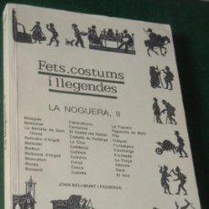 Libros de segunda mano: FETS, COSTUMS I LLEGENDES – LA NOGUERA, VOLUM II, DE JOAN BELLMUNT I FIGUERAS - 1995. Lote 160531882