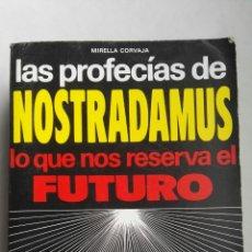 Libros de segunda mano: LAS PROFECÍAS DE NOSTRADAMUS LO QUE NOS RESERVA EL FUTURO. Lote 160537040