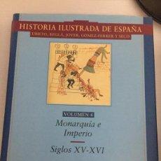 Libros de segunda mano: HISTORIA ILUSTRADA DE ESPAÑA, MONARQUIA E IMPERIO, SIGLOS XV-XVI, VARIOS AUTORES. Lote 160543638
