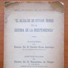 Libros de segunda mano: REAL ACADEMIA DE LA HISTORIA. EL ALCALDE DE OTIVAR, HÉROE EN LA GUERRA DE LA INDEPENDENCIA 1940. Lote 160555606