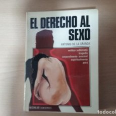 Libros de segunda mano: EL DERECHO AL SEXO - ANTONIO DE LA GRANDA - SEDMAY . Lote 160564130