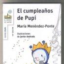 Libros de segunda mano: EL CUMPLEAÑOS DE PUPI DE MARÍA MENÉNDEZ-PONTE - EL BARCO DE VAPOR BLANCA TAPA BLANDA NUEVO. Lote 160592214