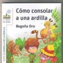 Libros de segunda mano: CÓMO CONSOLAR A UNA ARDILLA DE BEGOÑA ORO PRADERA - EL BARCO DE VAPOR BLANCA TAPA BLANDA NUEVO. Lote 160592982