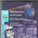 Libros de segunda mano: MEDIANOCHE EN LA LUNA DE MARY POPE OSBORNE - EL BARCO DE VAPOR AZUL TAPA BLANDA NUEVO. Lote 160593630