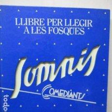 Libros de segunda mano: SOMNIS. LLIBRE PER LLEGIR A LES FOSQUES - COMEDIANTS - 1ª EDICIÓ NOVEMBRE 1987 - EN CATALÀ. Lote 175817323