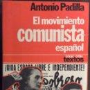 Libros de segunda mano: EL MOVIMIENTO COMUNISTA ESPAÑOL. ANTONIO PADILLA. PLANETA. 1979. Lote 160644817