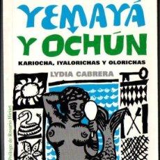 Libros de segunda mano: LYDIA CABRERA : YEMAYÁ Y OCHÚN - KARIOCHA, IVALORICHAS Y OLORICHAS (MIAMI, FLORIDA, 1989). Lote 160652670