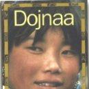 Libros de segunda mano: DOJNAA. GALSAN TSCHINAG. MONGOLIA. 2007. Lote 160657522