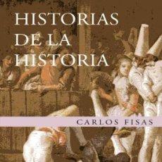 Libros de segunda mano: HISTORIAS DE LA HISTORIA - CARLOS FISAS. Lote 160659170