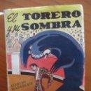 Libros de segunda mano: ALFREDO MARQUERÍE: EL TORERO Y SU SOMBRA, ED.ROLLÁN. MADRID. 1947. Lote 160675366