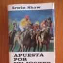 Libros de segunda mano: IRWIN SHAW. APUESTA POR UN JOCKEY MUERTO. NOVELA COMPLETA. EDICIÓN INTEGRA 1967. Lote 160683282