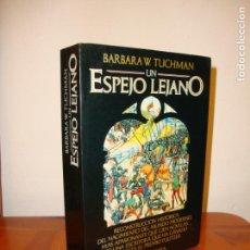Libros de segunda mano: UN ESPEJO LEJANO. EL CALAMITOSO SIGLO XIV - BARBARA W. TUCHMAN - ARGOS VERGARA, PRIMERA EDICIÓN. Lote 160690674