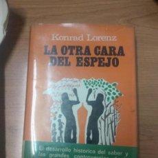 Libros de segunda mano: LA OTRA CARA DEL ESPEJO - KONRAD LORENZ. Lote 160691038