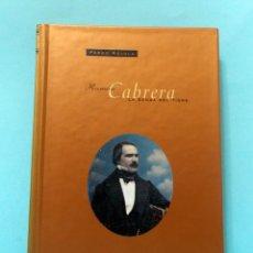 Libros de segunda mano: RAMÓN CABRERA - LA SENDA DEL TIGRE - PEDRO RÚJULA. Lote 160700026