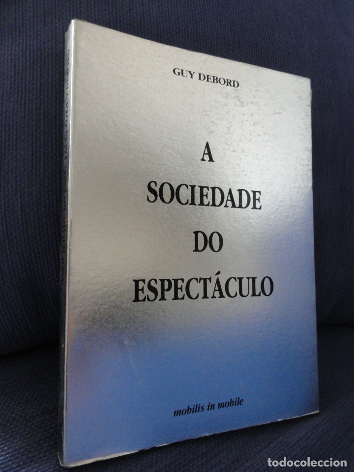 A SOCIEDADE DO ESPECTÁCULO, POR GUY DEBORD. 2ª EDIÇÃO EN PORTUGUÊS (Libros de Segunda Mano - Pensamiento - Otros)