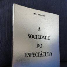 Libros de segunda mano: A SOCIEDADE DO ESPECTÁCULO, POR GUY DEBORD. 2ª EDIÇÃO EN PORTUGUÊS. Lote 10186094