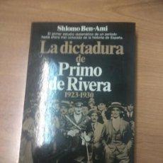 Libros de segunda mano - LA DICTADURA DE PRIMO DE RIVERA-1923-1930-SHLOMO BEN-AMI - 160716174