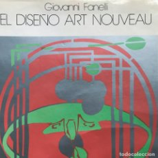 Libros de segunda mano: EL DISEÑO ART NOUVEAU - GIOVANNI FANELLI. Lote 160738174
