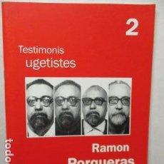 Libros de segunda mano: TESTIMONIS UGETISTES 2 - RAMON PORQUERAS. Lote 160761558